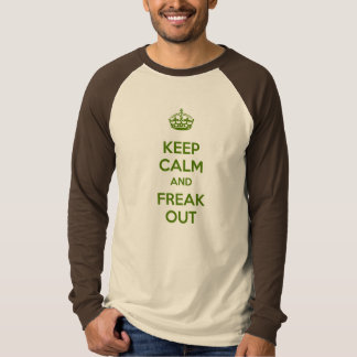 Keep Calm and Freak out T-shirt