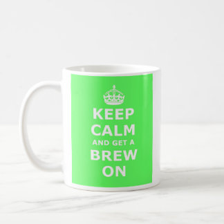 Keep Calm and Get a Brew On mug