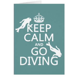 Keep Calm and Go (scuba) Diving (all colors) Greeting Card