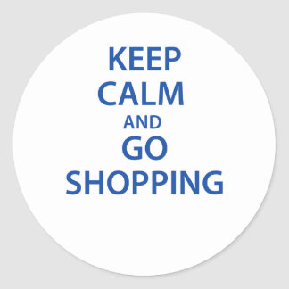 Keep Calm and Go Shopping! Round Sticker