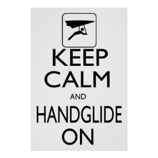 Keep Calm and Handglide On Poster