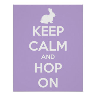 Keep Calm and Hop On Lavender and White Poster