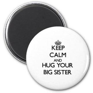 Keep Calm and Hug your Big Sister 6 Cm Round Magnet