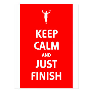 Keep Calm and Just Finish Postcard