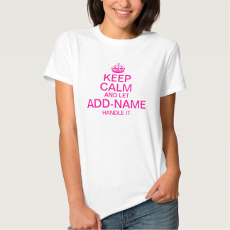"Keep Calm and Let ""add name"" handle it personalize T Shirts"