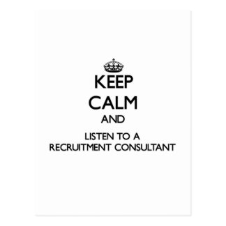 Keep Calm and Listen to a Recruitment Consultant Postcard