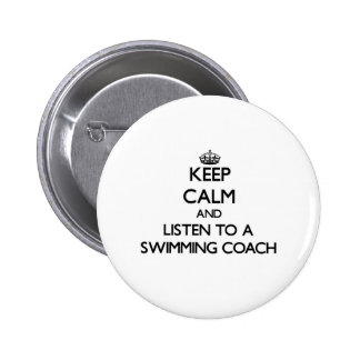 Keep Calm and Listen to a Swimming Coach 6 Cm Round Badge