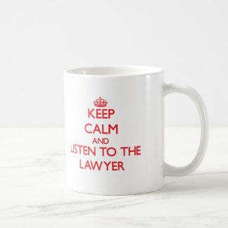 Keep Calm and Listen to the Lawyer Basic White Mug