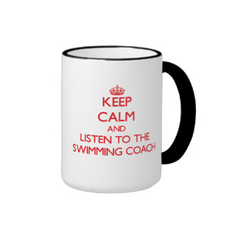 Keep Calm and Listen to the Swimming Coach Ringer Mug