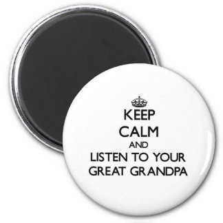 Keep Calm and Listen to  your Great Grandpa 6 Cm Round Magnet