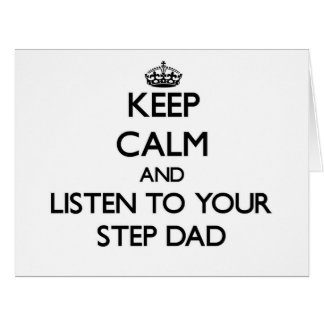 Keep Calm and Listen to  your Step-Dad Big Greeting Card