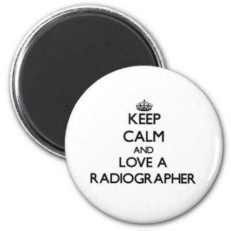 Keep Calm and Love a Radiographer 6 Cm Round Magnet