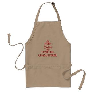 Keep Calm and Love an Upholsterer Standard Apron