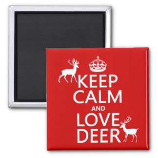 Keep Calm and Love Deer (any background color) Square Magnet