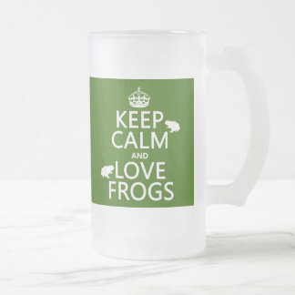 Keep Calm and Love Frogs (any background color) Frosted Glass Mug