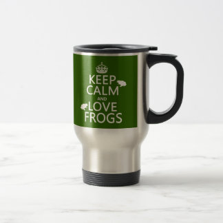 Keep Calm and Love Frogs (any background color) Stainless Steel Travel Mug