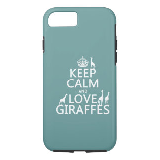 Keep Calm and Love Giraffes (any color) iPhone 7 Case