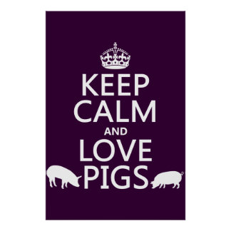 Keep Calm and Love Pigs (all colours) Poster