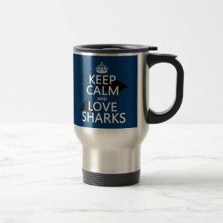 Keep Calm and Love Sharks (customizable colors) Stainless Steel Travel Mug