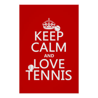 Keep Calm and Love Tennis (customize color) Poster