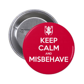 Keep Calm and Misbehave 6 Cm Round Badge