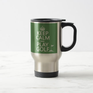 Keep Calm and Play Golf - all colors Stainless Steel Travel Mug