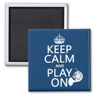 Keep Calm and Play On (horn)(any background color) Square Magnet