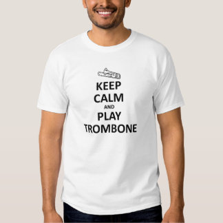 Keep calm and play trombone tee shirts