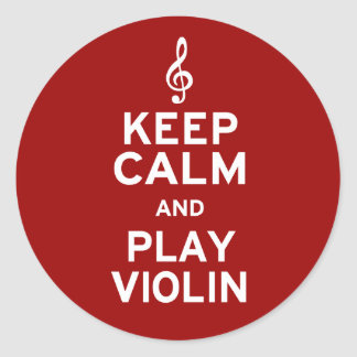Keep Calm and Play Violin Round Sticker