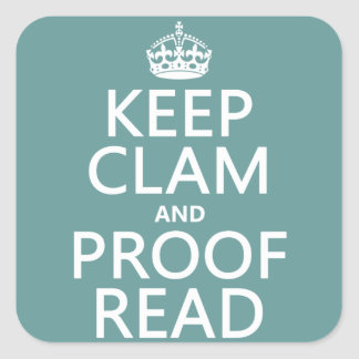 Keep Calm and Proofread (clam) (any color) Square Sticker
