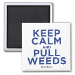Keep Calm and Pull Weeds Square Magnet