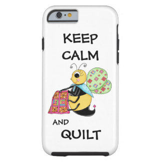 Keep Calm and Quilt Whimsy Honey Bee Art Tough iPhone 6 Case