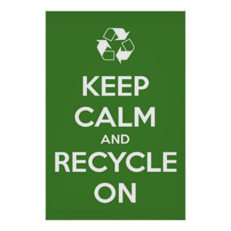 Keep Calm and Recycle On Green Poster
