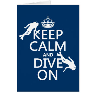 Keep Calm and (scuba) Dive On (in any color) Greeting Card
