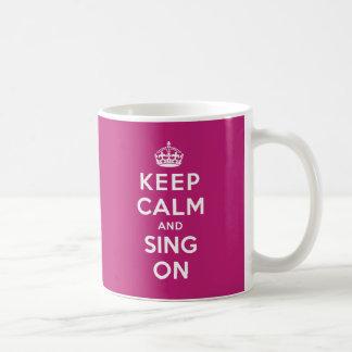 Keep Calm and Sing On Basic White Mug