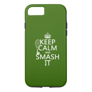 Keep Calm and Smash It (tennis)(any color) iPhone 7 Case