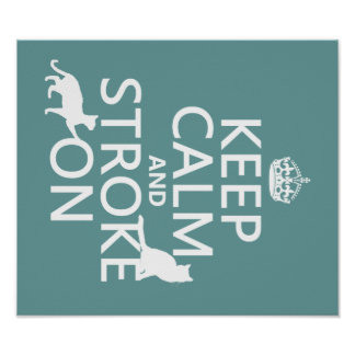 Keep Calm and Stroke On Poster