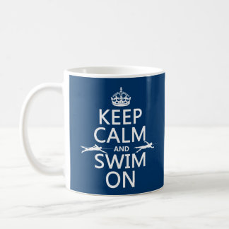 Keep Calm and Swim On (in any color) Basic White Mug