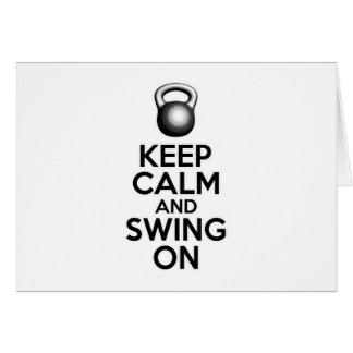 Keep Calm and Swing On Greeting Card