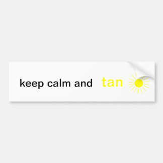 KEEP CALM AND TAN bumper sticker