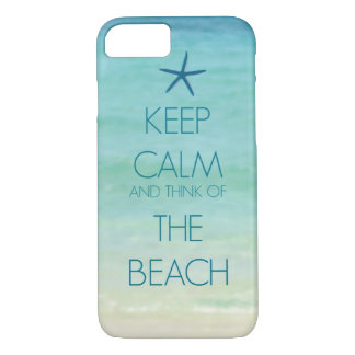 KEEP CALM AND THINK OF THE BEACH PHOTO DESIGN iPhone 7 CASE