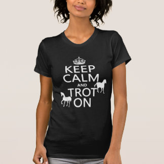 Keep Calm and Trot On - Horses - All Colors Shirts