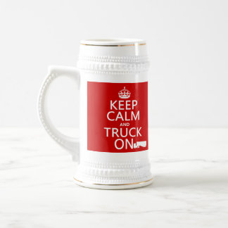 Keep Calm and Truck On (in any color) Beer Steins