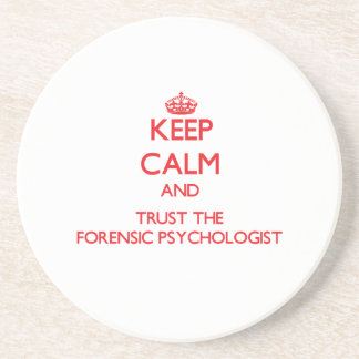 Keep Calm and Trust the Forensic Psychologist Drink Coaster