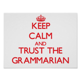 Keep Calm and Trust the Grammarian Poster