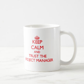 Keep Calm and Trust the Project Manager Basic White Mug