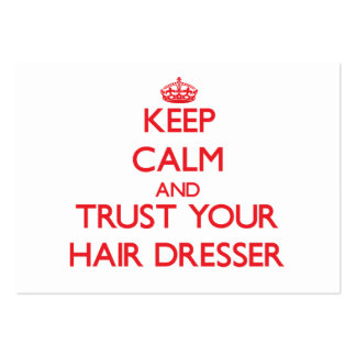 Keep Calm and Trust Your Hair Dresser Pack Of Chubby Business Cards