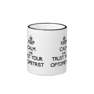 Keep Calm and Trust Your Optometrist Ringer Mug