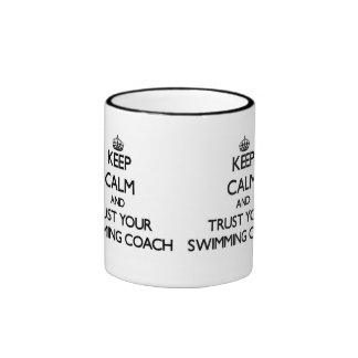 Keep Calm and Trust Your Swimming Coach Ringer Mug