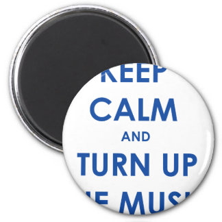 Keep Calm and Turn Up The Music! 6 Cm Round Magnet